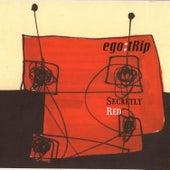Secretly Red de Ego: Trip