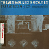 The Barrel-House Blues of Speckled Red von Speckled Red