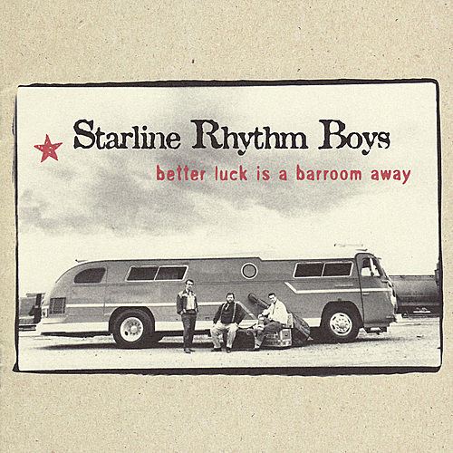Better Luck is a Barroom Away by The Starline Rhythm Boys