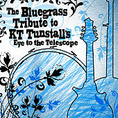 KT Tunstall, The Bluegrass Tribute to by Pickin' On
