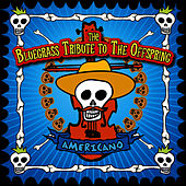 The Offspring, Americano: the Bluegrass Tribute to by Pickin' On