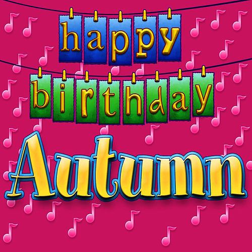 happy birthday autumn Happy Birthday Autumn (Personalized) by Ingrid DuMosch happy birthday autumn
