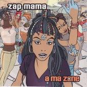 A Ma Zone von Zap Mama