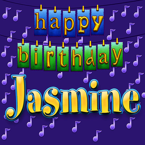 Happy Birthday Jasmine Von Ingrid DuMosch