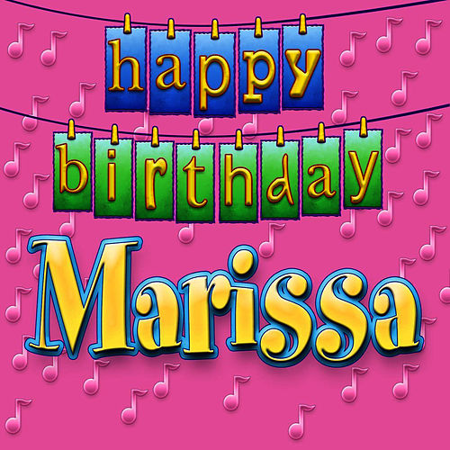 happy birthday marissa Happy Birthday Marissa (Single) by Ingrid DuMosch happy birthday marissa