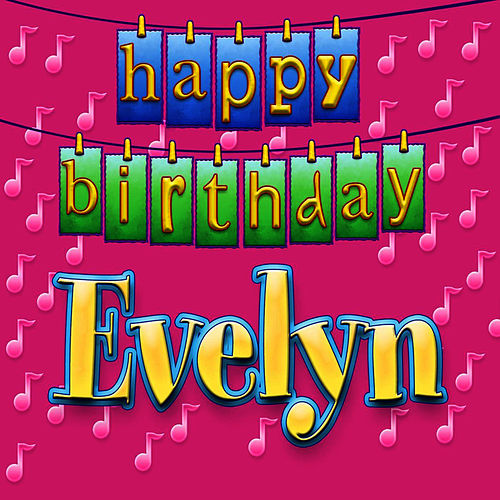 Happy Birthday Evelyn Von Ingrid DuMosch