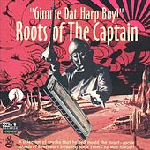 Gimme Dat Harp Boy - Roots Of The Captain by Various Artists