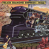 Black Diamond Express To Hell von Various Artists
