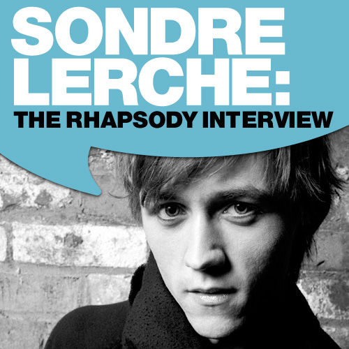 Sondre Lerche: The Rhapsody Interview by Sondre Lerche