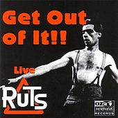 Live - Get Out Of It!! by Ruts