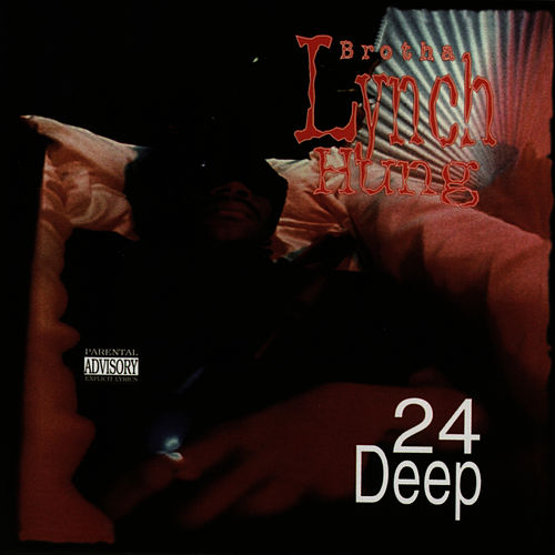 24 Deep by Brotha Lynch Hung