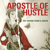 My Sword Hand's Anger (Maxi-Single) by Apostle Of Hustle