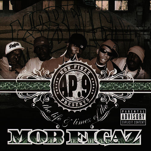 The Life and Timez of the Mob Figaz by Mob Figaz (West Coast)