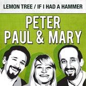 Lemon Tree / If I Had a Hammer de Peter, Paul and Mary