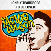Lonely Teardrops / To Be Loved by Jackie Wilson