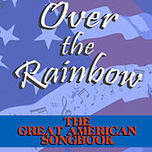 The Great American Songbook - Over the Rainbow de Various Artists