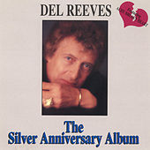 The Silver Anniversary Album by Del Reeves