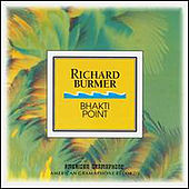 Bhakti Point: A Musical Journey To An Imaginary... by Richard Burmer