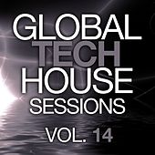 Global Tech House Sessions Vol. 14 - EP by Various Artists