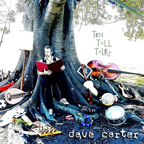 Ten Tall Tales by Dave Carter