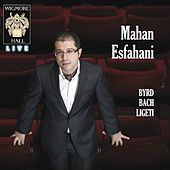 Byrd / Bach / Ligeti - Wigmore Hall Live by Mahan Esfahani