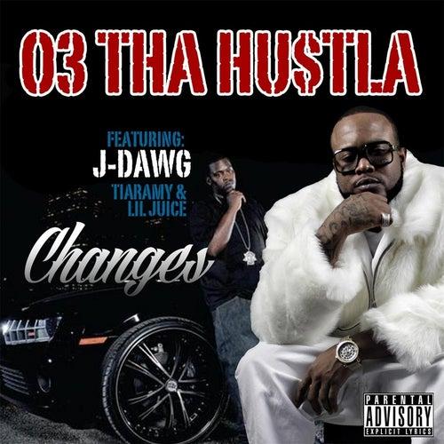 Changes (feat. Tiaramy & Lil Juice) by 03 Tha Hu$tla