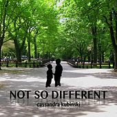Not so Different de Cassandra Kubinski
