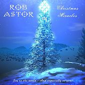 Christmas Miracles von Rob Astor