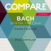 Bach: Complete Cello Suites, Pierre Fournier vs. Paul Tortelier (Compare 2 Versions) von Various Artists