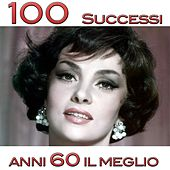 100 successi anni 60 (Il meglio) by Various Artists