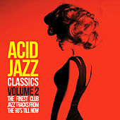 Acid Jazz Classics, Vol. 2 (The Finest Club Jazz Tracks from the 90's Till Now) von Various Artists