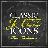 Classic Jazz Icons by Toots Thielemans