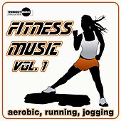Fitness Music Vol. 1 (Aerobic, Running, Jogging) - EP by Various Artists
