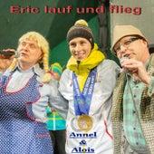 Eric lauf und flieg von Annel