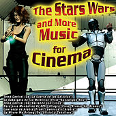 The Stars Wars and More Music for Cinema de Various Artists