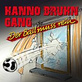 Der Ball muss rein di Hanno Bruhn Gang