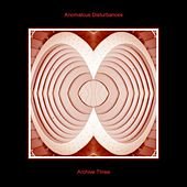 Archive Three by Anomalous Disturbances