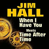 When I Have You Meets Time After Time by Jim Hall