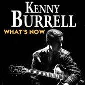 What's Now von Kenny Burrell
