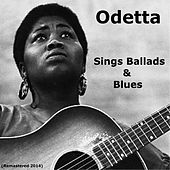 Odetta Sings Ballads and Blues (Remastered 2014) by Odetta