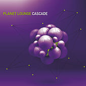 Cascade by Planet Lounge