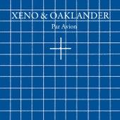 Par Avion de Xeno & Oaklander