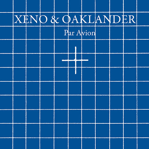 Par Avion by Xeno & Oaklander