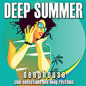 Deep Summer: Deephouse (Chill Sensations and Deep Rhythms) by Various Artists