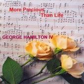 More Precious Than Life de George Hamilton IV