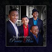 Praise Him by The Dixon Brothers