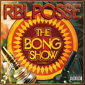 The Bong Show: Vol. 1 by R.B.L. Posse