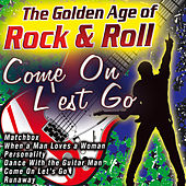 The Golden Age of Rock & Roll Come on L'est Go de Various Artists