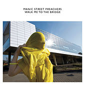 Walk Me to the Bridge de Manic Street Preachers