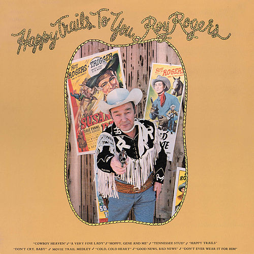 Happy Trails To You by Roy Rogers